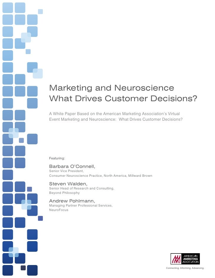 Marketing and NeuroscienceWhat Drives Customer Decisions?A	White	Paper	Based	on	the	American	Marketing	Association's	Virtu...