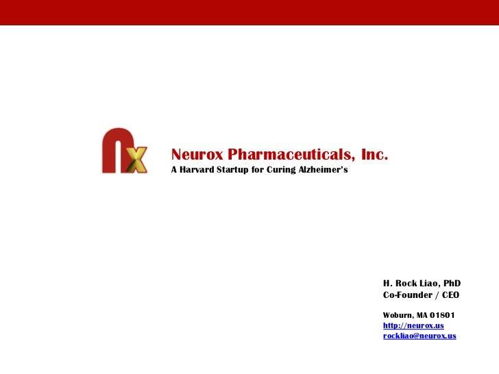 Neurox Pharmaceuticals, Inc.A Harvard Startup for Curing Alzheimer's                                           H. Rock Lia...