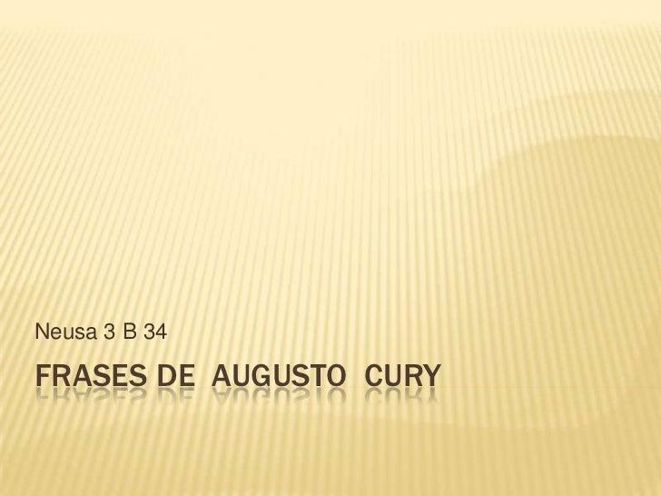 Neusa 3 B 34FRASES DE AUGUSTO CURY