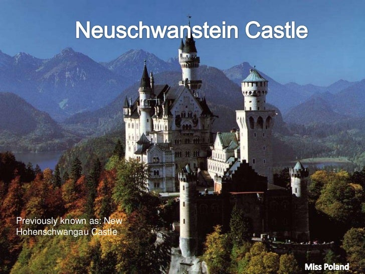 Neuschwanstein Castle<br />Previously known as: New Hohenschwangau Castle<br />Miss Poland<br />