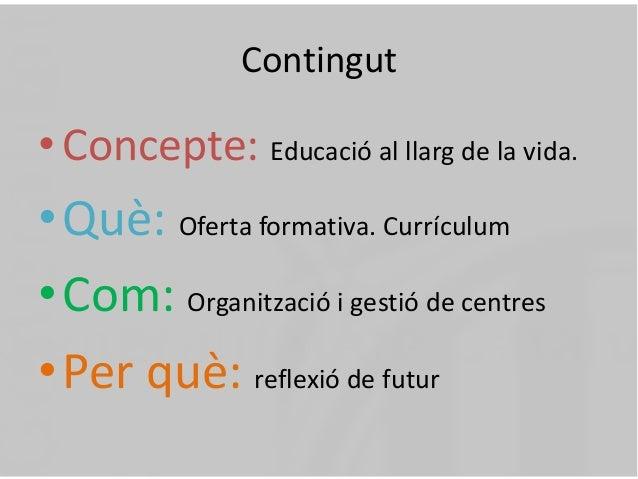 Educació al llarg de la vida: Transformació educativa Slide 2