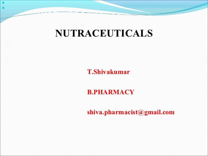     NUTRACEUTICALS        T.Shivakumar        B.PHARMACY        shiva.pharmacist@gmail.com