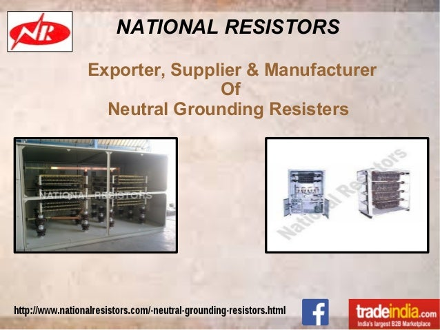NATIONAL RESISTORS Exporter, Supplier & Manufacturer Of Neutral Grounding Resisters