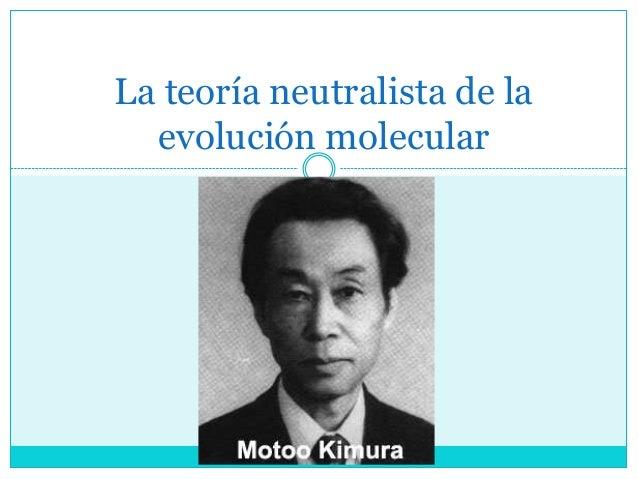 La teoría neutralista de la evolución molecular