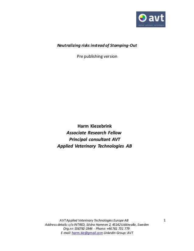 AVT Applied Veterinary Technologies Europe AB Address details: c/o INTRED, Södra Hamnen 2, 45142 Uddevalla, Sweden Org.nr:...