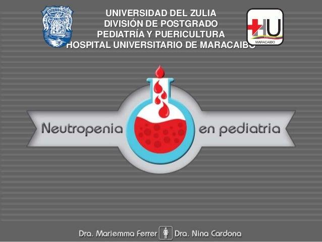 UNIVERSIDAD DEL ZULIA DIVISIÓN DE POSTGRADO PEDIATRÍA Y PUERICULTURA HOSPITAL UNIVERSITARIO DE MARACAIBO