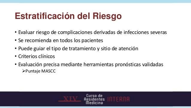 Estratificación del RiesgoCriterios ClínicosSe consideran de alto riesgo:• En quienes se anticipa neutropenia prolongada o...
