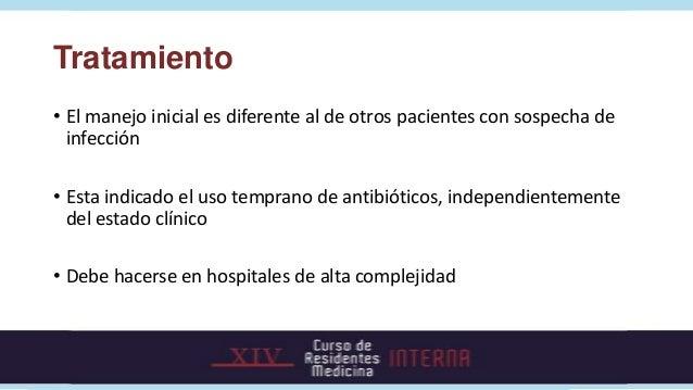 TratamientoTerapia antibiótica empíricaCaracteristicas esenciales:          Depende de:   Actividad bactericida          ...