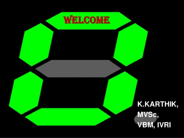 WELCOME K.KARTHIK, MVSc, VBM, IVRI