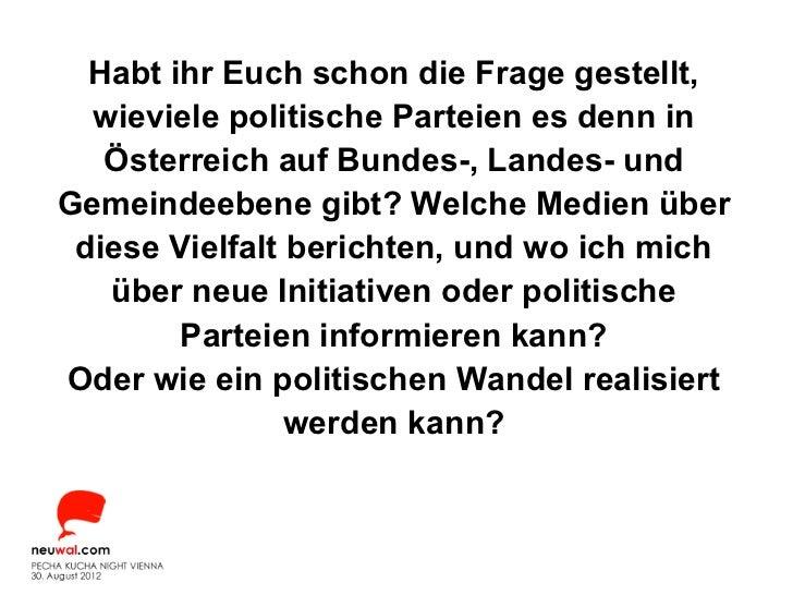 Habt ihr Euch schon die Frage gestellt,  wieviele politische Parteien es denn in   Österreich auf Bundes-, Landes- undGeme...
