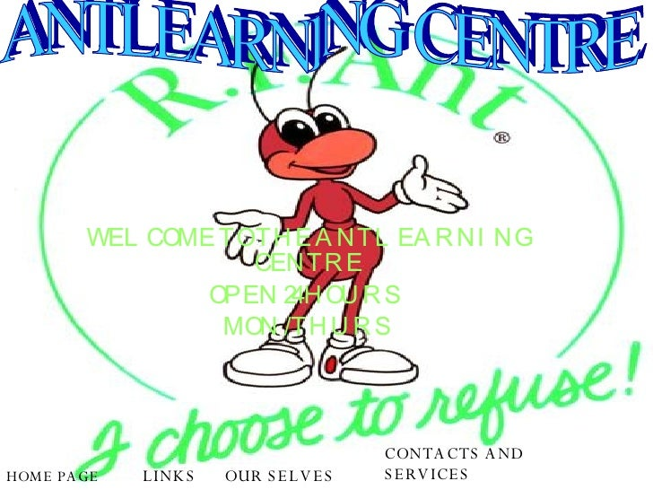 WELCOME TO THE ANTLEARNING CENTRE OPEN 24 HOURS  MON /THURS ANTLEARNING CENTRE HOME PAGE LINKS CONTACTS AND SERVICES OUR S...