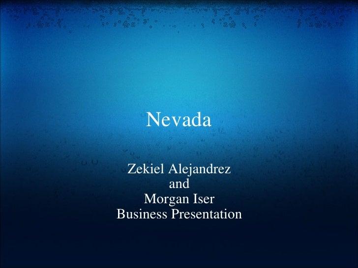Nevada Zekiel Alejandrez and Morgan Iser Business Presentation