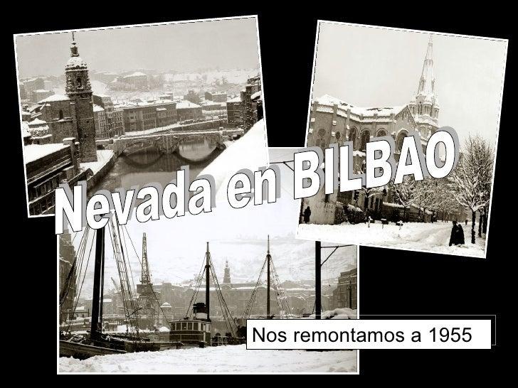 Nevada en BILBAO Nos remontamos a 1955