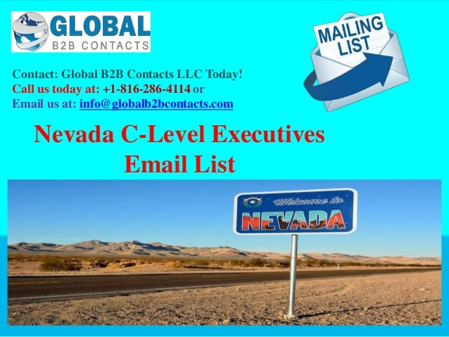 Contact: Global B2B Contacts LLC Today! Call us today at: +1-816-286-4114 or Email us at: info@globalb2bcontacts.com Nevad...
