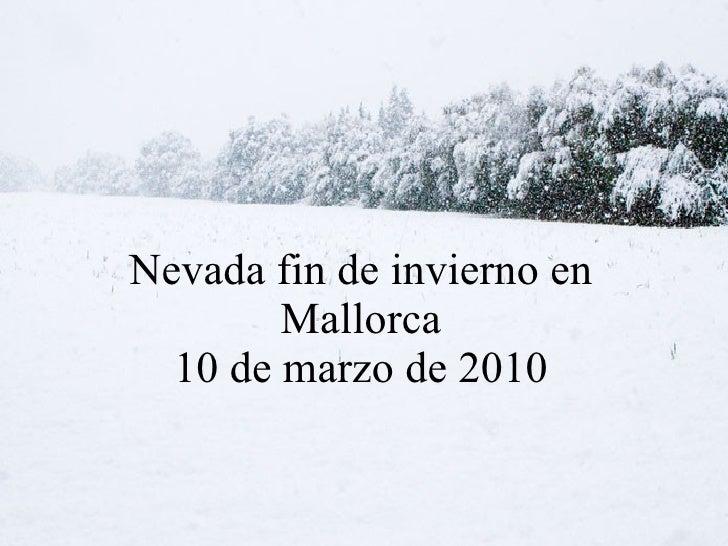 Nevada fin de invierno en Mallorca 10 de marzo de 2010