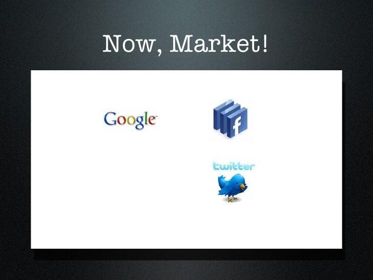 Now, Market!