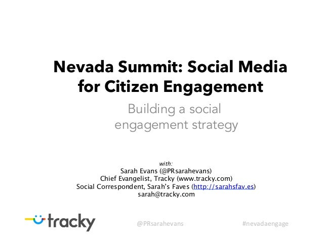 Nevada Summit: Social Media  for Citizen Engagement                Building a social              engagement strategy     ...