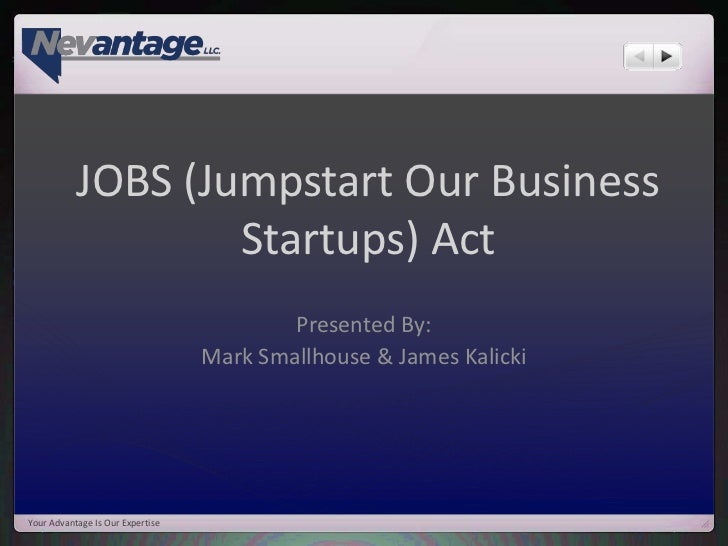 JOBS (Jumpstart Our Business                   Startups) Act                                          Presented By:       ...