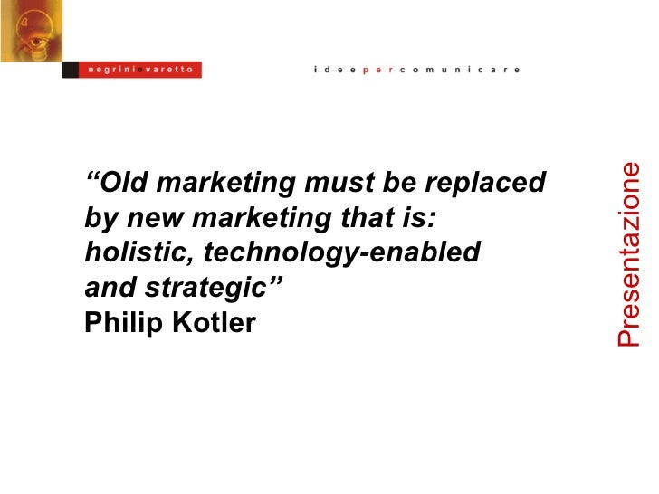 "Presentazione "" Marketing is a set of processes for creating, communicating and delivering value"" Philip Kotler"