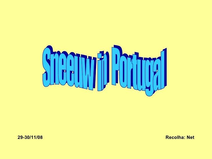 Sneeuw  in  Portugal 29-30/11/08  Recolha: Net