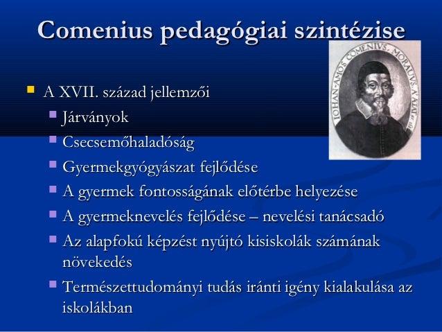 Comenius pedagógiai szintézise   A XVII. század jellemzői     Járványok     Csecsemőhaladóság     Gyermekgyógyászat fe...