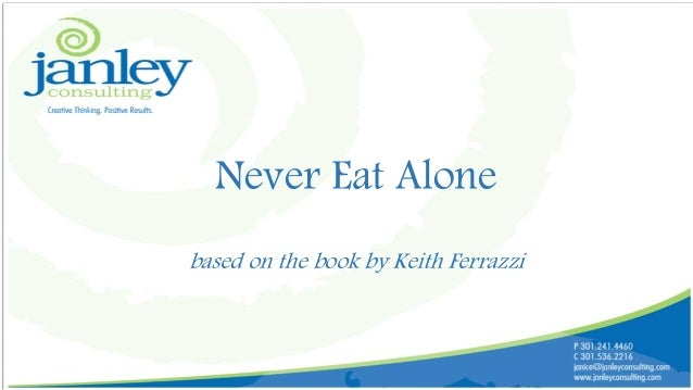 Never Eat Alone based on the book by Keith Ferrazzi
