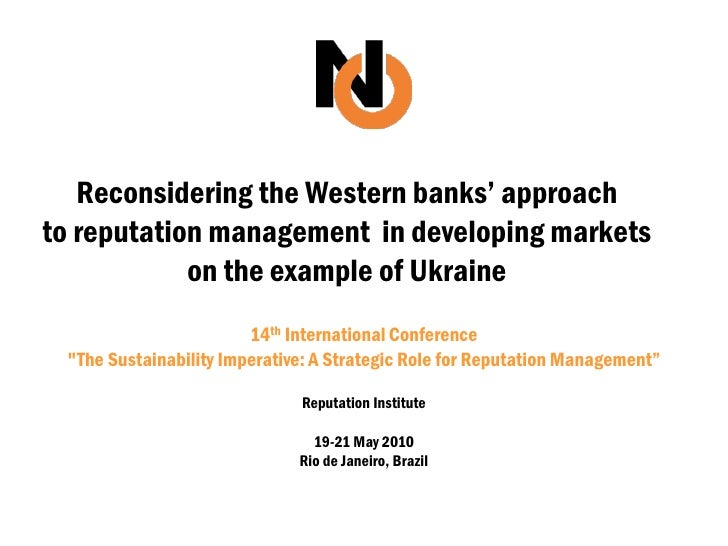 "Reconsidering the Western banks"" approach to reputation management in developing markets             on the example of Ukr..."