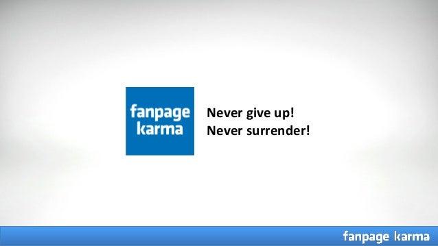 CC = Never give up, Never surrender! Never give up! Never surrender!