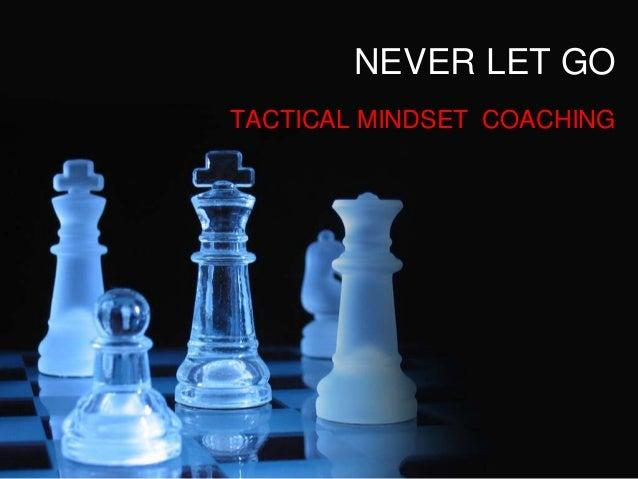 NEVER LET GO TACTICAL MINDSET COACHING