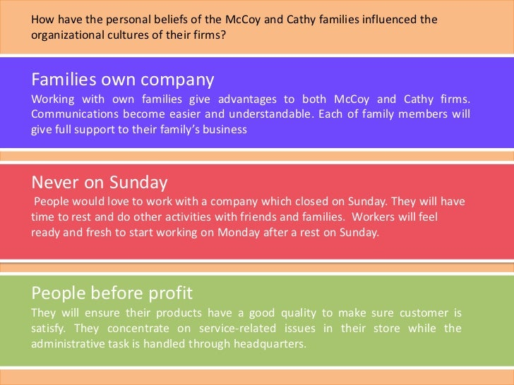 1 how have the personal beliefs of the mccoy and cathy families influenced the organizational cultur