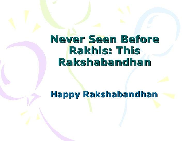 Never Seen Before Rakhis: This Rakshabandhan Happy Rakshabandhan