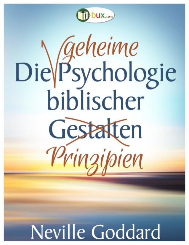 Die  geheime  Psychologie  biblischer  Prinzipien      www.i-‐bux.com   Fünfteiliger Grundsatzvortrag von N...