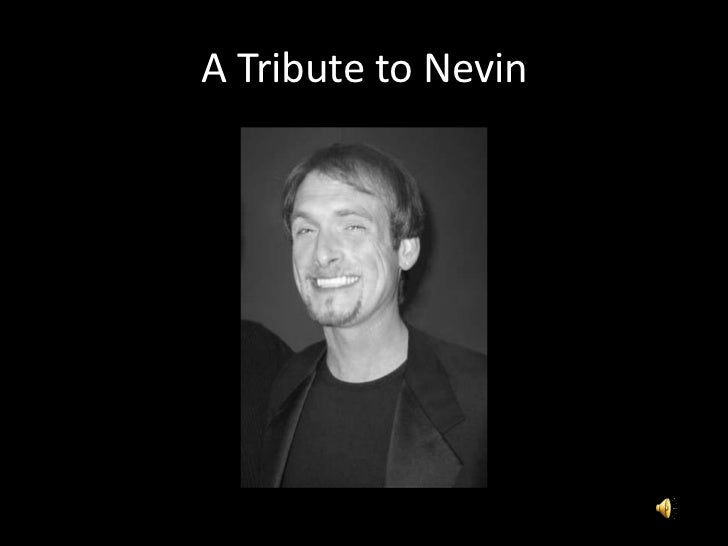 A Tribute to Nevin<br />