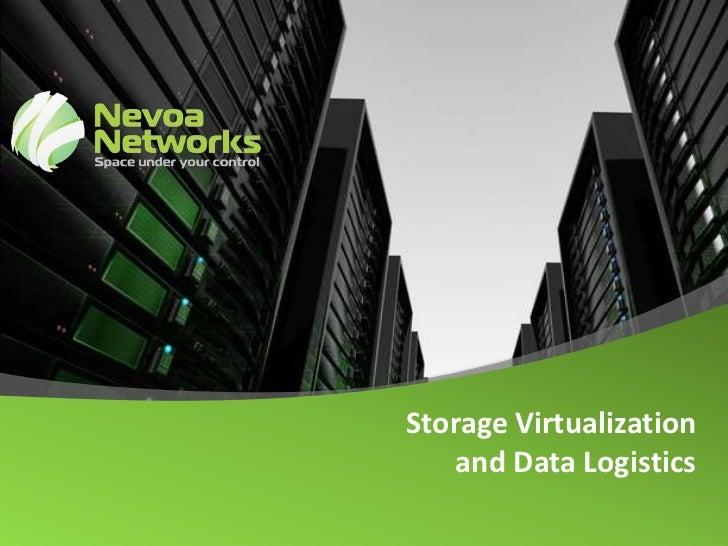 Storage Virtualization    and Data Logistics