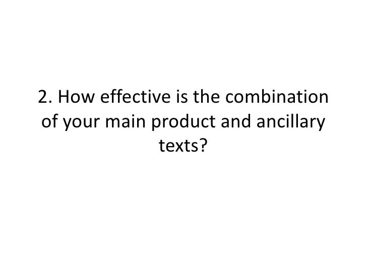 2. How effective is the combination of your main product and ancillary texts?