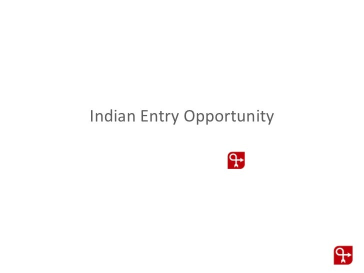 Indian Entry Opportunity