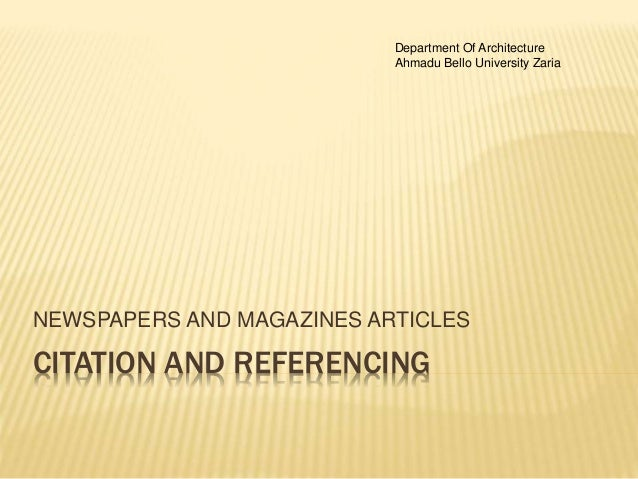 CITATION AND REFERENCING NEWSPAPERS AND MAGAZINES ARTICLES Department Of Architecture Ahmadu Bello University Zaria