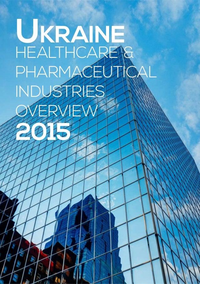 UKRAINE HEALTHCARE & PHARMACEUTICAL INDUSTRIES OVERVIEW 2015