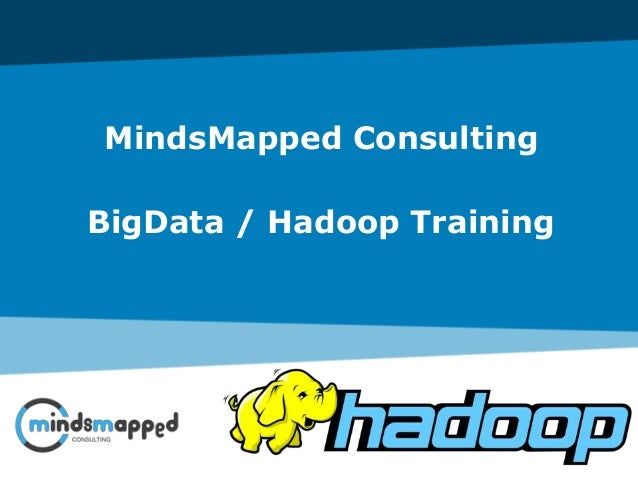 MindsMapped Consulting BigData / Hadoop Training