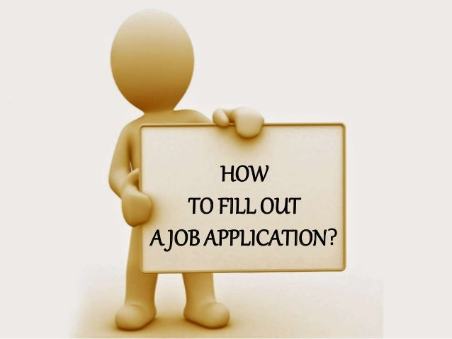 how to fill in a job application