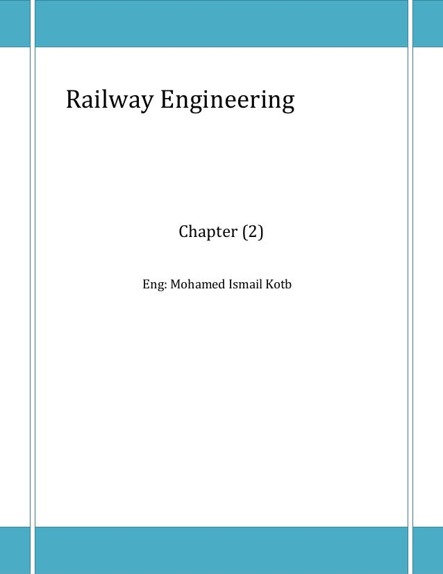 Railway Engineering Chapter	(2) Eng: Mohamed Ismail Kotb
