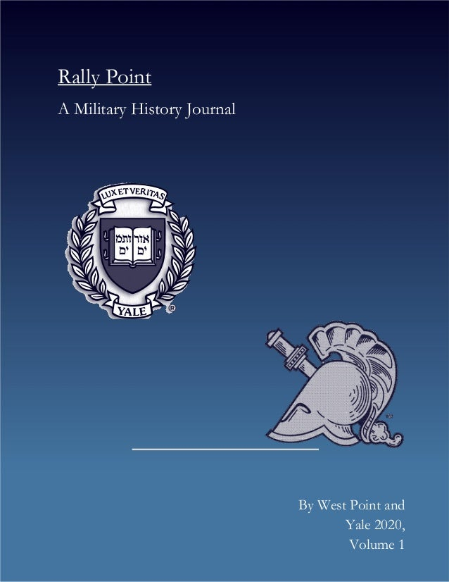 Rally Point A Military History Journal By West Point and Yale 2020, Volume 1