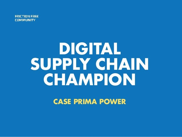 DIGITAL SUPPLY CHAIN CHAMPION CASE PRIMA POWER