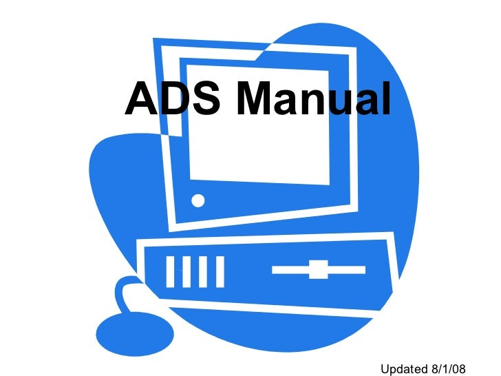 ADS Manual Updated 8/1/08
