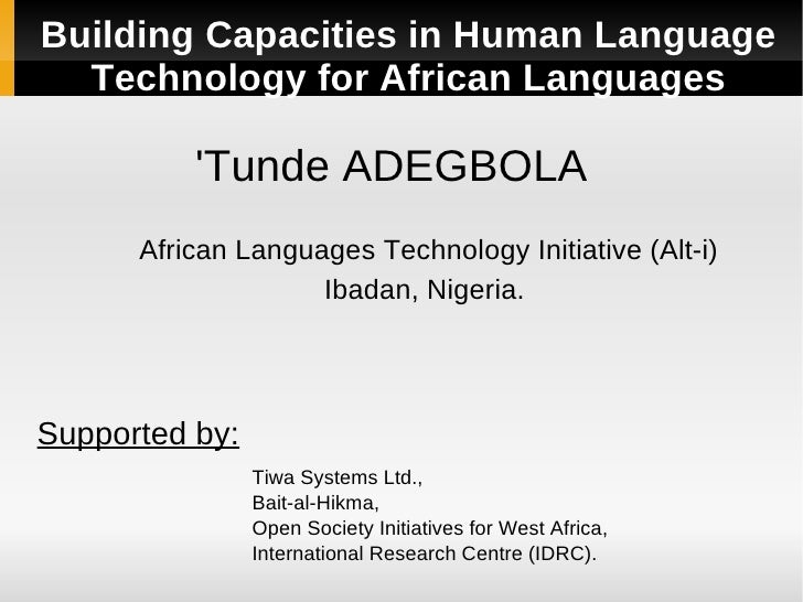 Building Capacities in Human Language   Technology for African Languages            'Tunde ADEGBOLA       African Language...
