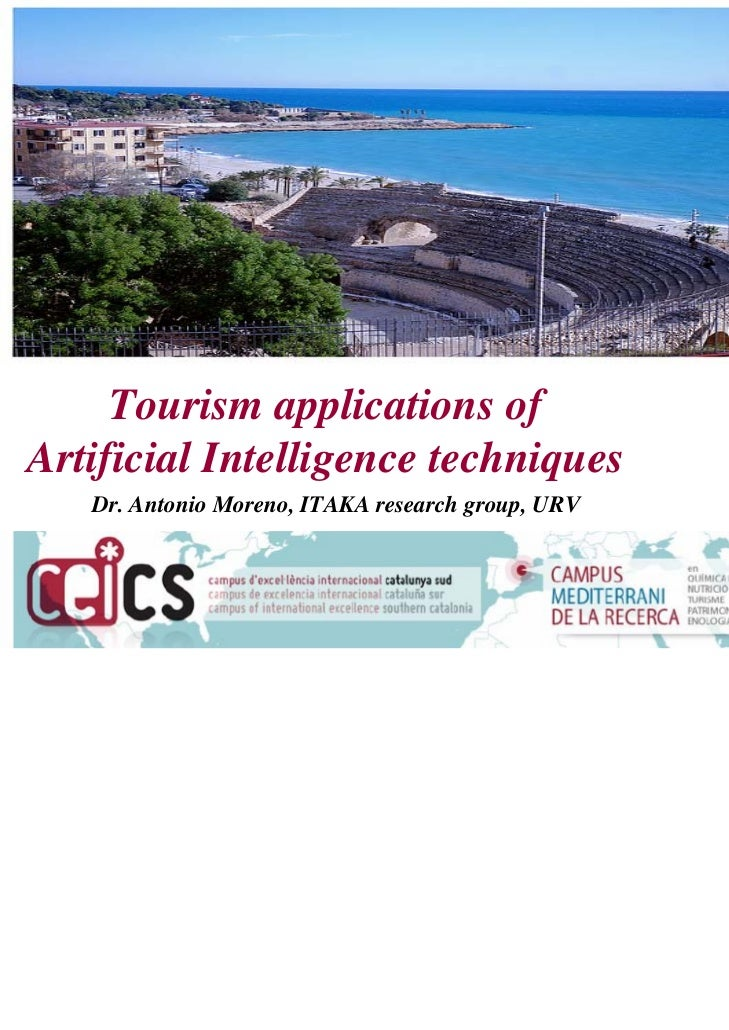 Tourism applications ofArtificial Intelligence techniques   Dr. Antonio Moreno, ITAKA research group, URV
