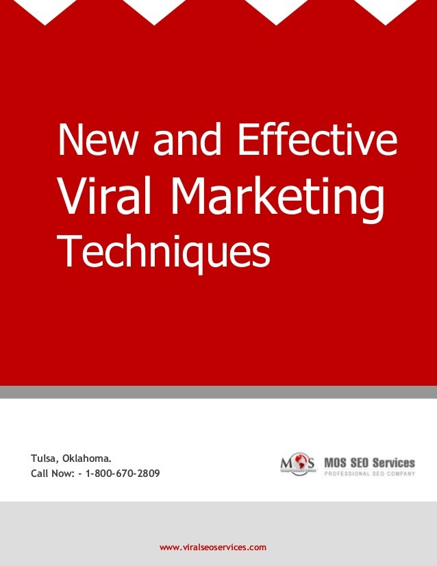 www.viralseoservices.com New and Effective Viral Marketing Techniques Tulsa, Oklahoma. Call Now: - 1-800-670-2809