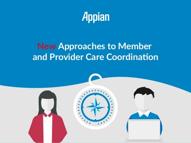 New Approaches to Member and Provider Care Coordination