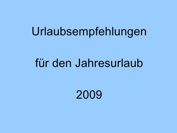 Urlaubsempfehlungen für den Jahresurlaub 2009