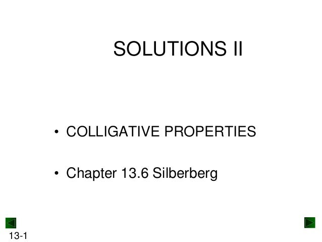 SOLUTIONS II  • COLLIGATIVE PROPERTIES • Chapter 13.6 Silberberg  13-1